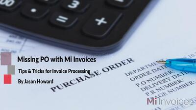 Mi Invoices Processing of a Missing PO Invoice
