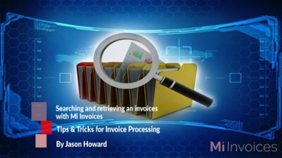 Accounts Payable -Invoicing Insights Tips & Tricks Searching and Retrieving an invoice with Mi Invoices