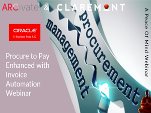 Arcivate and Claremont are collaborating to provide a joint webinar for an in-depth look into Enhancing and Automating the P2P process in the latest version of Oracle E-Business Suite R12.